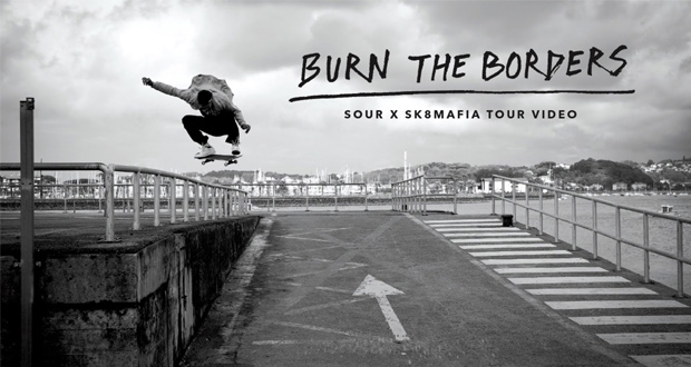 Sk8mafia y Sour Skateboards en Burn The Borders(Videos)